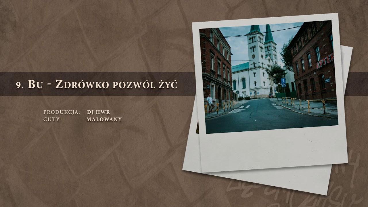 BU – 09 Zdrówko pozwól żyć (official audio) prod. DJ HWR, cuty: Malowany | NADGRYZIONY ZĘBEM CZASU