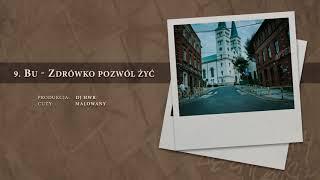 BU - 09 Zdrówko pozwól żyć (official audio) prod. DJ HWR, cuty: Malowany   NADGRYZIONY ZĘBEM CZASU