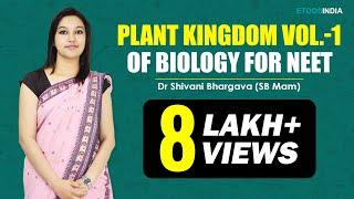 Plant Kingdom Vol.-1 by Dr. Shivani Bhargava (SB) Mam (ETOOSINDIA.COM)