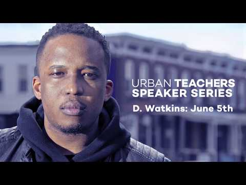 Urban Teaches Speaker Series 2017 - D. Watkins