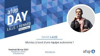 Miniature catégorie - Montez à bord d'une équipe autonome ! - David LAIZÉ - AFUP Day 2021 Lille/Rennes