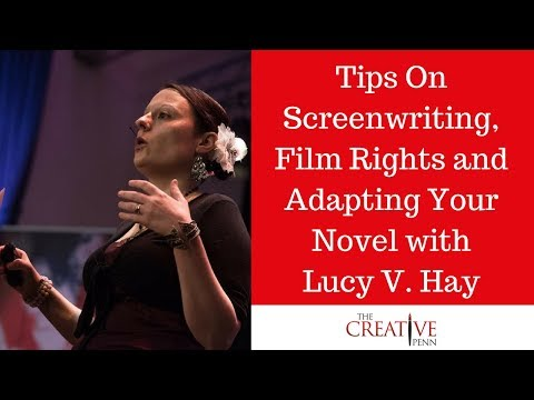 Tips On Screenwriting, Film Rights And Adapting Your Novel With Lucy V. Hay