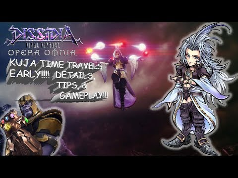 Dissidia Final Fantasy: Opera Omnia KUJA TIME TRAVELS TO US EARLY!!! DETAILS, TIPS, & GAMEPLAY!!