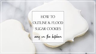 How to Outline and Flood Sugar Cookies with royal icing - * TWO Techniques*
