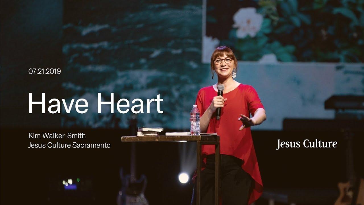 Have Heart   Kim Walker-Smith   Jesus Culture Sacramento
