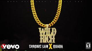 QUADA x CHRONIC LAW - WILD & RICH (Official Audio)