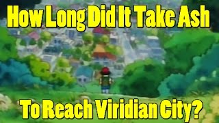 Pokemon Theory: How Long Did It Take Ash To Arrive In Viridian City?