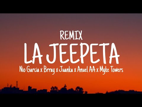 La Jeepeta Remix | LETRA – Nio Garcia x Brray x Juanka x Anuel AA x Myke Towers