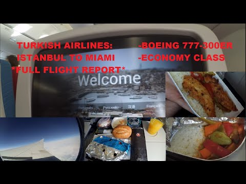 Turkish Airlines: Boeing 777-300ER Istanbul to Miami ECONOMY CLASS * Full flight report * [HD]
