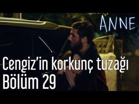 Anne 29. Bölüm - Cengiz'in Korkunç Tuzağı