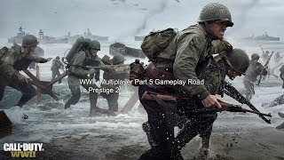 Call of Duty WWII Multiplayer Part 5 Gameplay Road To Prestige 2