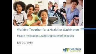 Health Innovation Leadership Network -- July 20, 2018