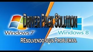 Como colocar os drivers / win7 possivelmente win8 / Como Baixar Driver Pack Solution 14