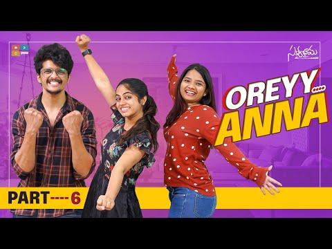 Oreyy Anna  || Part 06 || Satyabhama || Tamada Media