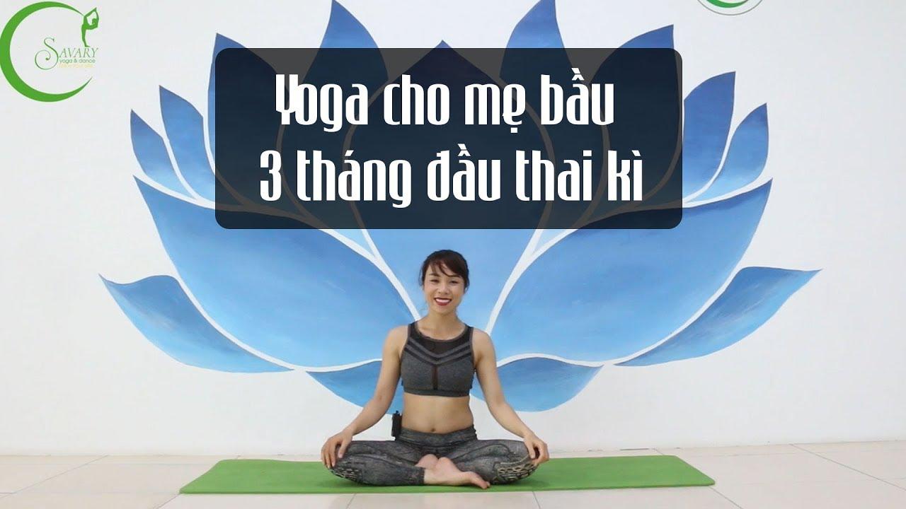 Yoga bầu – Bài tập dành cho mẹ 3 tháng đầu thai kì