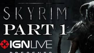 Skyrim Livestream - IGN Live (Part 1/3) [HD]