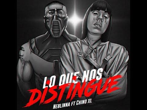 """Neblinna & Chino XL - """"Lo Que Nos Distingue"""" [Video Official]"""