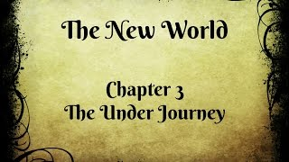 The New World Episode 4 - The Under Journey!