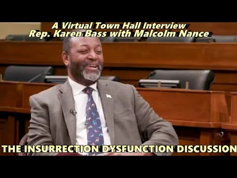 Download The Insurrection Dysfunction Discussion | Malcolm Nance w/Rep. Karen Bass - Town Hall