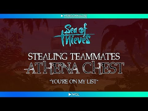 """Trolling Sea of Thieves """"Stealing Teammates Athena Chest"""" On My List"""
