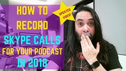 How To Record Skype Calls For Your Podcast In 2018