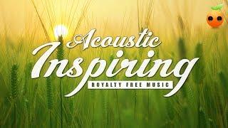 Acoustic Inspiring - Background Music | Royalty Free Music | Stock Music | Instrumental | Motivation
