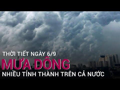 Thời tiết ngày 6/9: Cả nước mưa dông, cục bộ mưa vừa tới mưa to | VTC Now