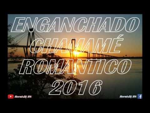 ENGANCHADO CHAMAMÉ ROMANTICO 2016 - HernixDj
