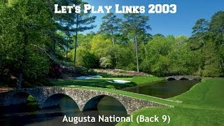 Let's Play Links 2003: Augusta National (Back 9)