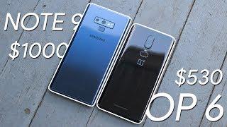 Galaxy Note 9 vs OnePlus 6: $1000 vs $530!