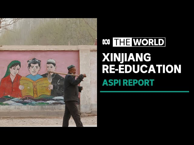 ASPI report says re-education 'front and centre' in Xinjiang life beyond China's camps | The World