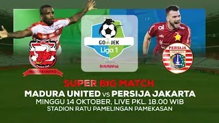Super Big Match! Madura United vs Persija Jakarta! - 14 Oktober 2018