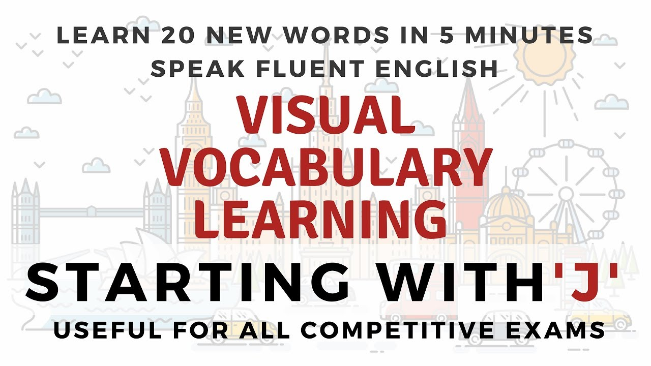 Visual Vocabulary Learn 20 New Words In 5 Minutes Starting With J