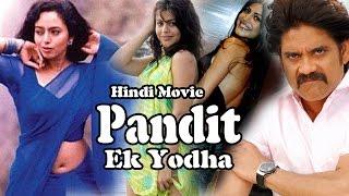 Pandit: Ek Yodha (2005) | Hindi Superhit Movie | Nagarjuna, Soundarya, Shenaz Treasurywala