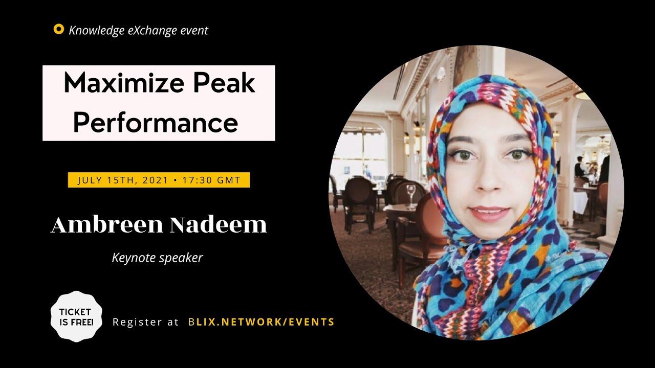 Maximize Peak Performance Workshop   Ambreen Nadeem   BLIX Network