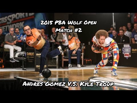 2015 PBA Wolf Open Match #2 - Andres Gomez V.S. Kyle Troup