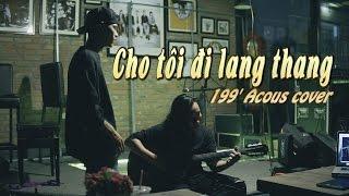 Mashup Cho tôi đi theo với & Ngày lang thang - 199 Acou'S - VietCover