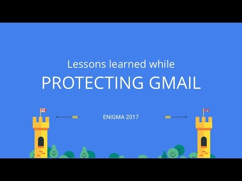 Lessons learned while protecting Gmail - Enigma 2016