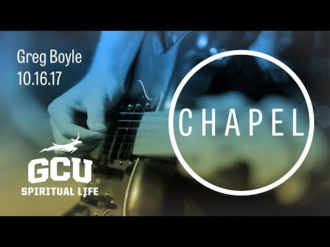 GCU Chapel with Greg Boyle of Homeboy Ministries Oct 16, 2017
