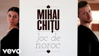 Mihai Chitu - Joc de noroc (Lyric Video)