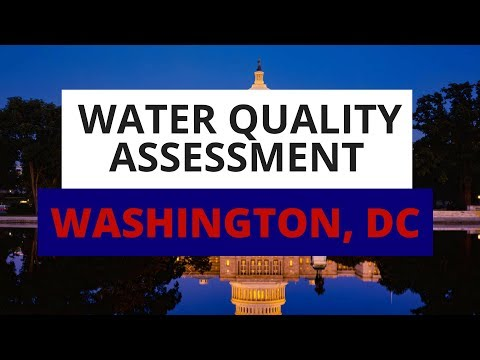 Washington, D.C. 2018 Water Quality Assessment: What You Need To Know