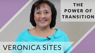 The Power of Transition | Veronica Sites