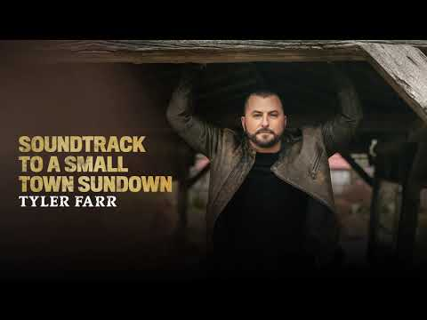 Tyler-Farr-Soundtrack-to-a-Small-Town-Sundown-Official-Audio