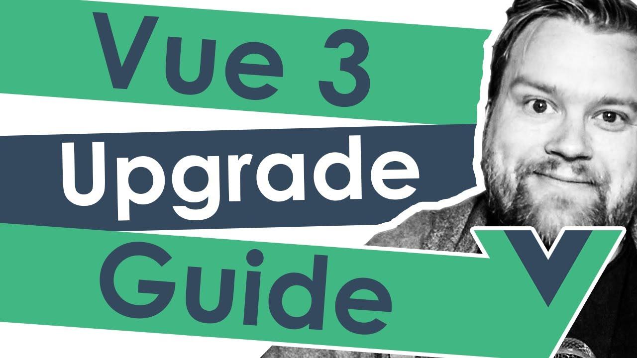 5 Tips To Upgrade Your Vue 2 App To Vue 3