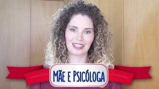Mãe e psicóloga: problema resolvido? | Mariana Bonnás