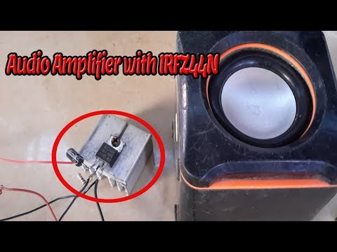 DIY Audio Amplifier curcuit with Mosfet IRFZ44N - Use only Mosfet IRFXZ 44N in 2019
