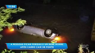 4 pessoas ficam feridas e um bebê morre após carro cair de ponte