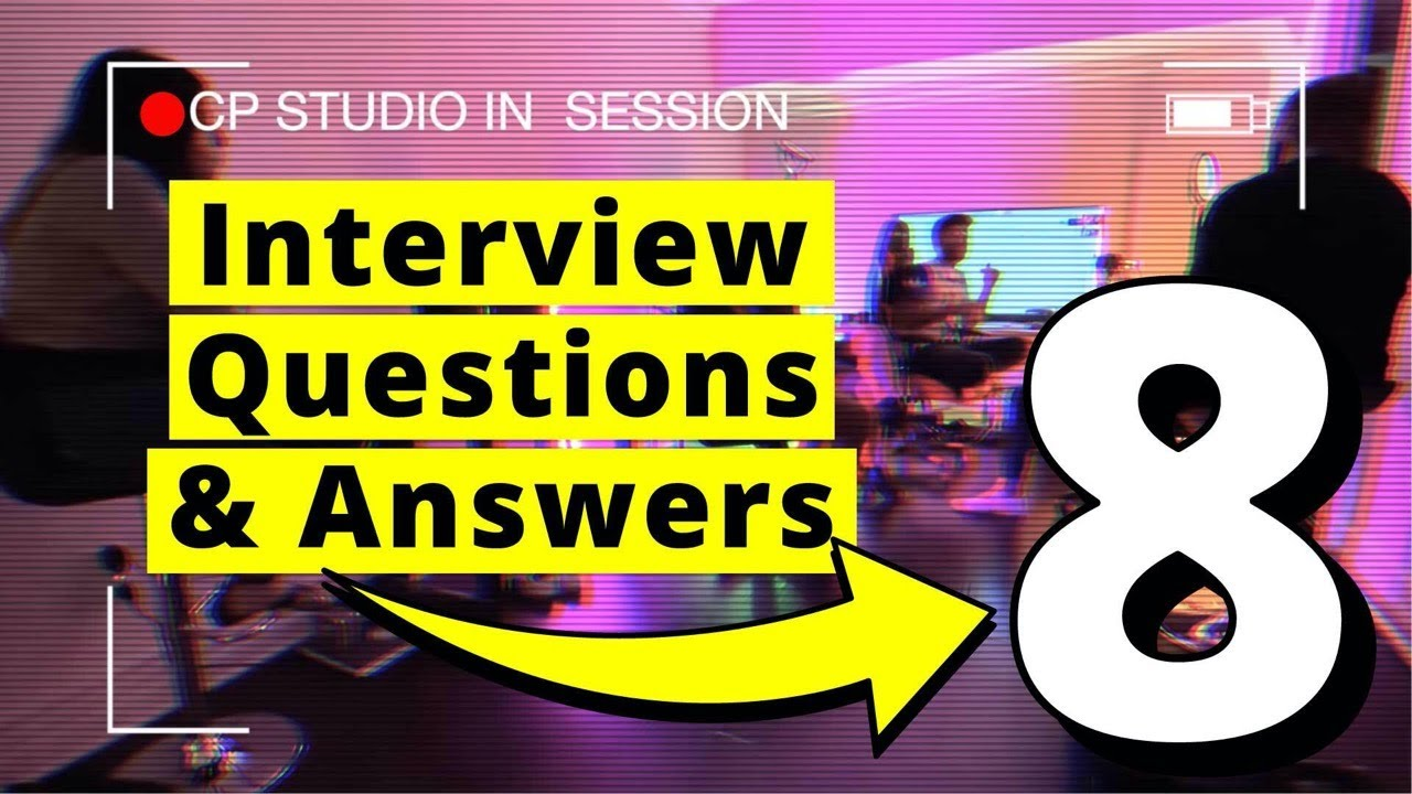 Top 8 Common Interview Questions and Answers to CRACK an Interview