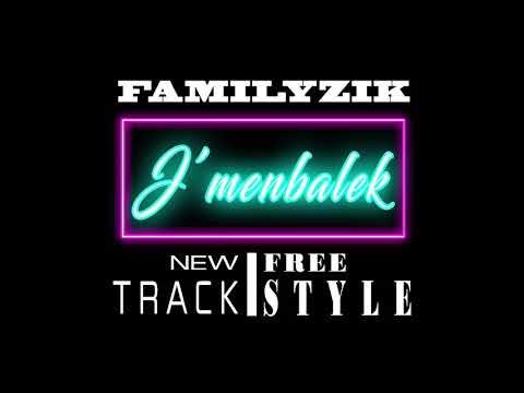 FAMILYZIK _ J'menbalek (freestyle)