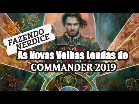 As Novas Lendas Velhas de Commander 2019!